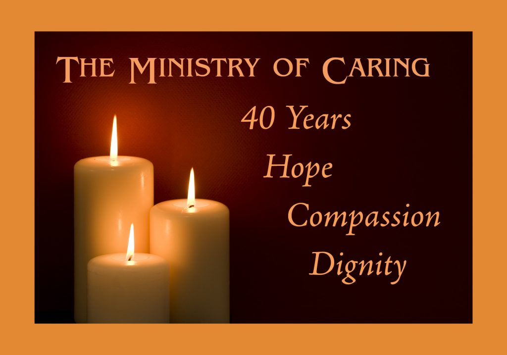 The Ministry of Caring: 40 Years, Hope, Compassion, Dignity